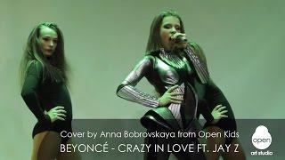 Beyonc -  Crazy In Love ft.  JAY  Z  cover by Anna Bobrovskaya from Open Kids  -  Open Art studio