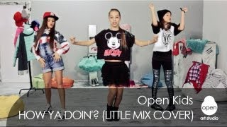 Open Kids - How Ya Doin? (Little Mix cover) -