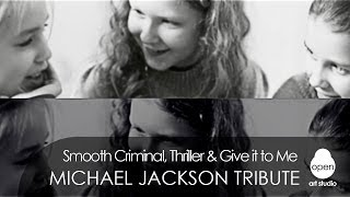 OPEN KIDS History: Michael Jackson - Smooth Criminal, Thriller & Give It To Me Tribute Cover