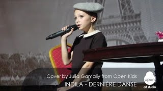 Indila - Dernire Danse Cover by Julia Gamaliy from Open Kids -