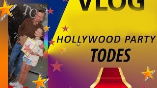 VLOG: HOLLYWOOD PARTY IN TODES