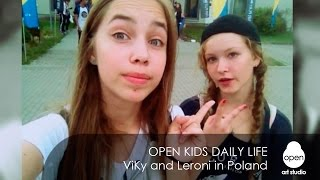 Open Kids daily life - ViKy and Leroni in Poland -